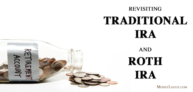 Revisiting Traditional IRA and Roth IRA