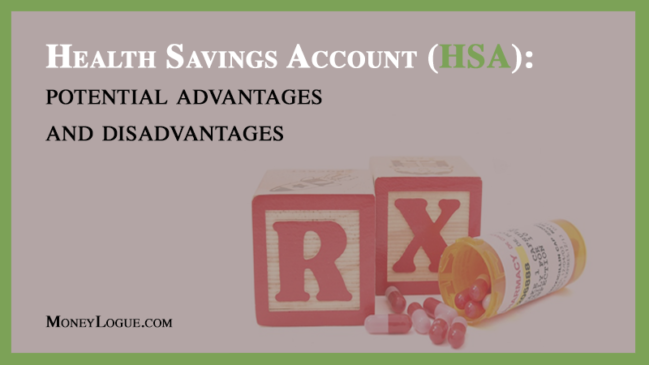 Health Savings Account (HSA): Potential Advantages and Disadvantages