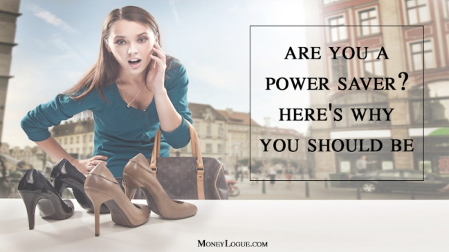 Are You a Power Saver? Here's Why You Should Be