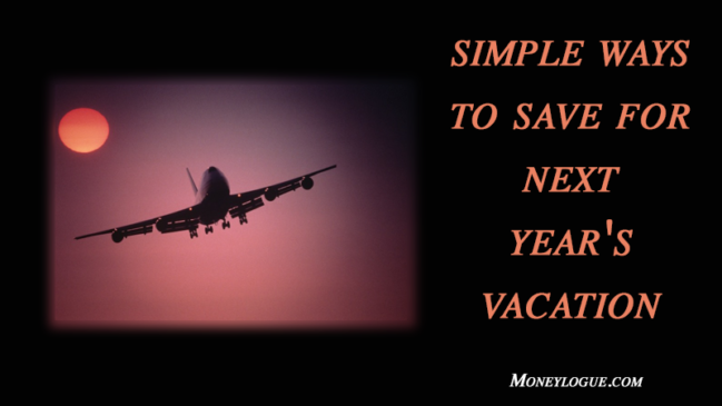 Vacation Savings: Simple Ways to Save for Next Year's Vacation