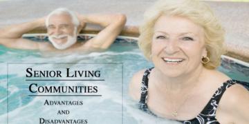 Senior Living Communities: Advantages and Disadvantages