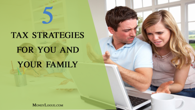 5 Tax Strategies for You and Your Family