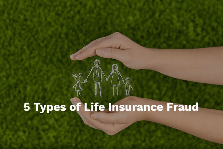 types of life insurance fraud