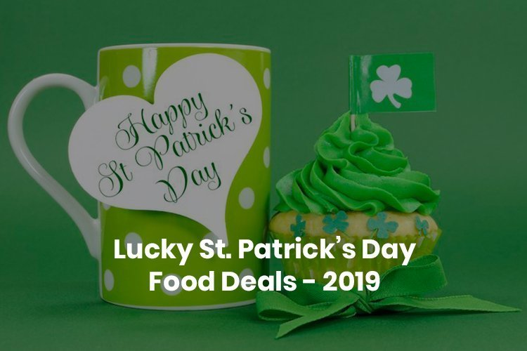 Lucky St. Patrick's Day Deals (Food) - 2019