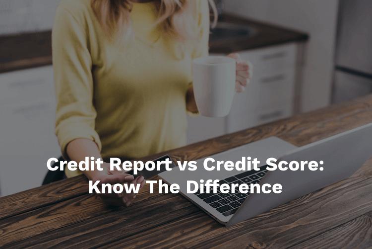 credit report vs credit score