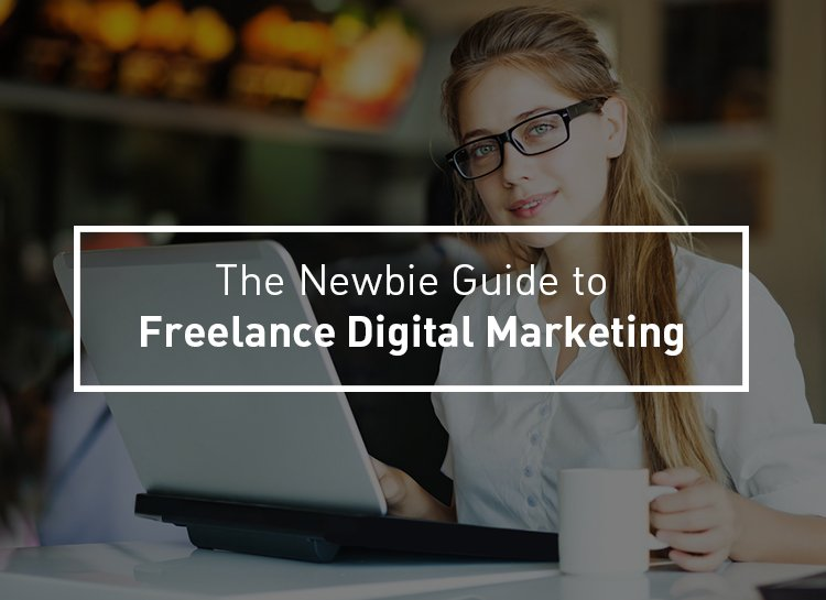 Guide to Freelance digital Marketing