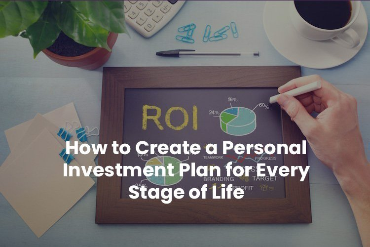 Personal investment plan for stages of life