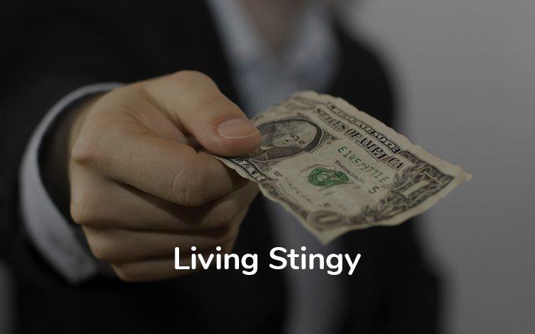 Living stingy