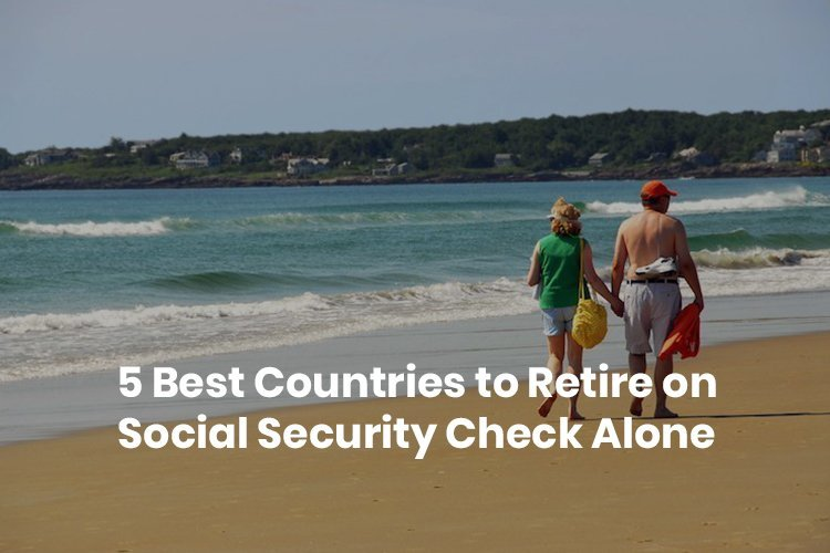best countries to retire on social security alone