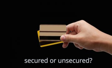 Secured vs. Unsecured Credit Cards: Which One is Right for You?