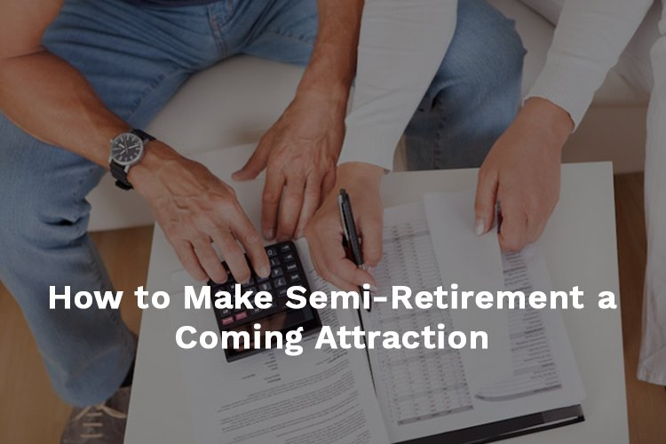 Semi-Retirement Attraction