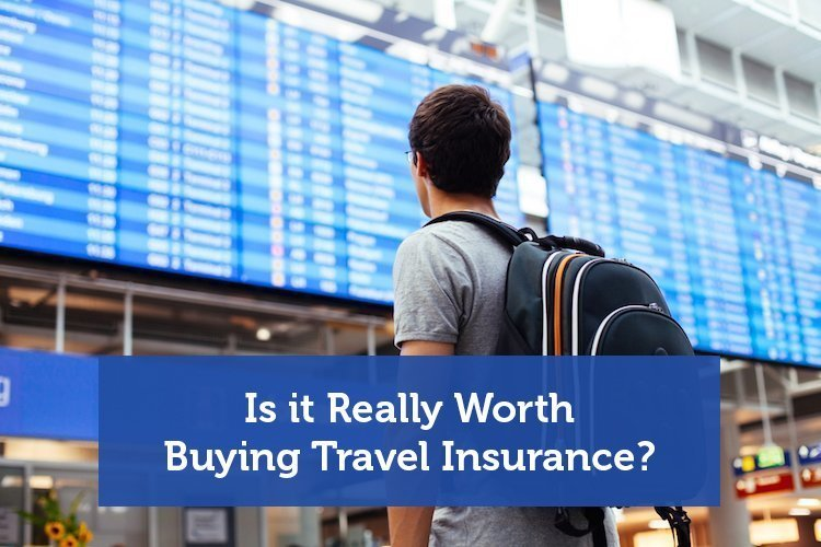 Is it Really Worth Buying Travel Insurance?