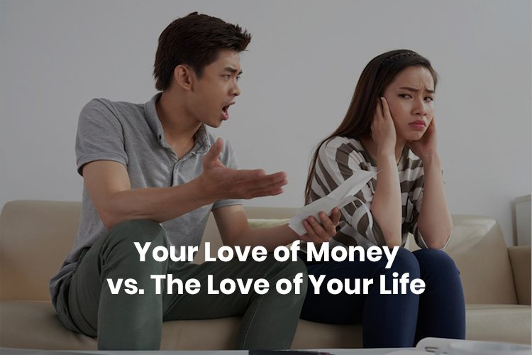 Your love of money love of your life